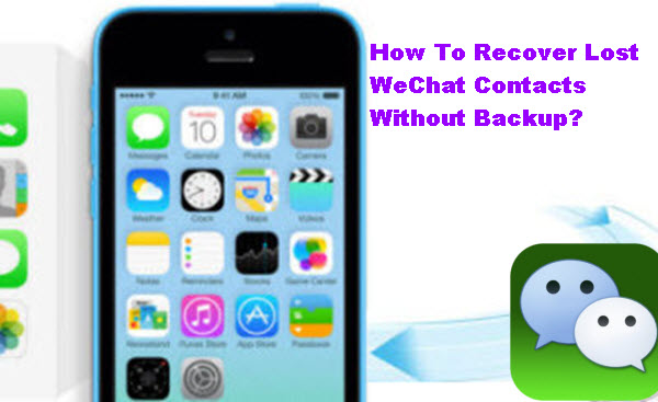 recover-iphone-wechat-contacts-no-backup