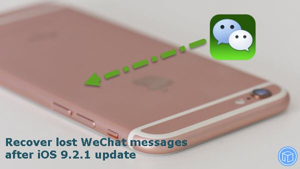 get-back-iphone-lost-wechat-messages-after-ios-9-21-update
