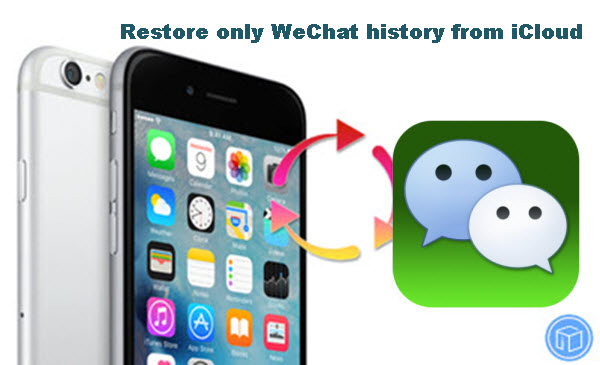 restore-wechat-history-from-icloud-backup