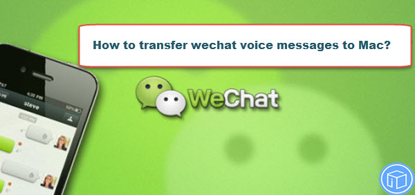 tranafer-wechat-audio-messages-to-mac