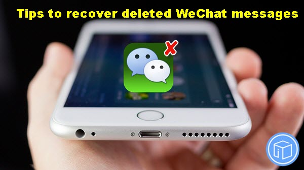 tips-to-recover-deleted-wechat-messages