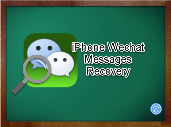 recover lost iphone wechat messages on iphone 7