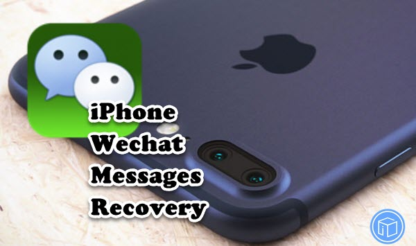 restore deleted wechat messages from iphone