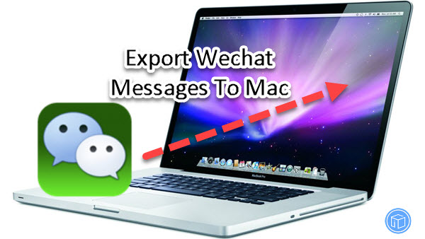 backup important wechat messages to mac