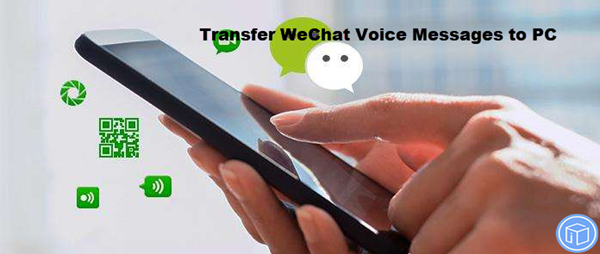 download wechat voice messages to pc