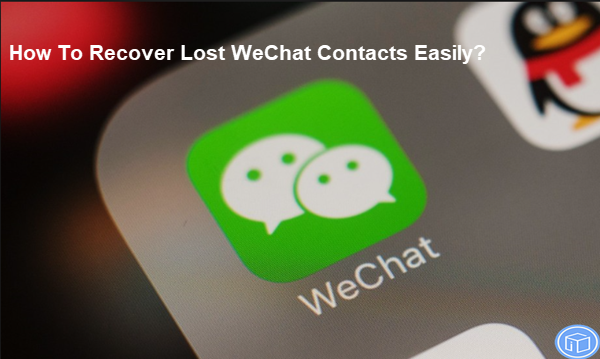 restore missing wechat contacts easily