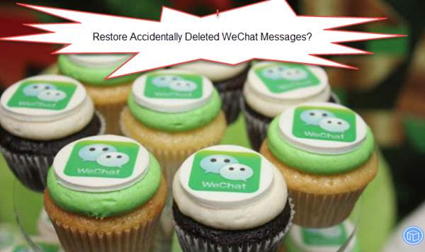 retrieve mistakenly deleted wechat messages