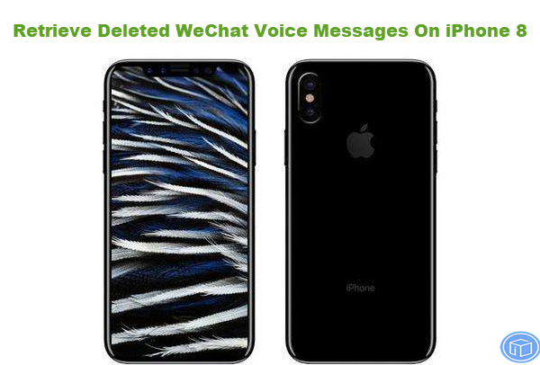 restore lost wechat voice messages on iphone 8