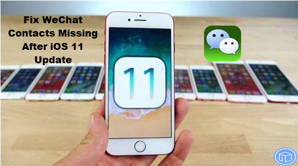 restore wechat contacts after ios 11 update