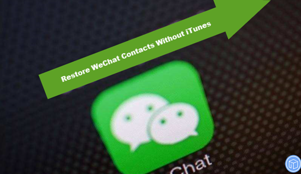retrieve wechat contacts if no itunes backup