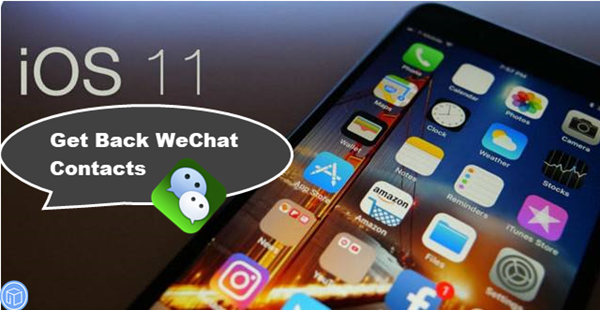 retrieve wechat contacts after an update to ios 11.2.1