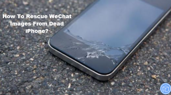recover wechat pictures from dead iphone