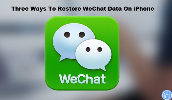 retrieve wechat data on iphone