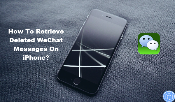 get back deleted wechat messages on iphone
