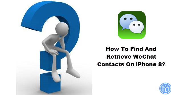 restore wechat contacts on iphone 8