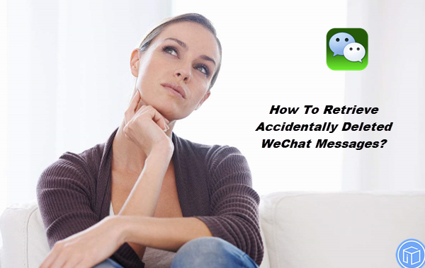 restore accidentally deleted wechat messages