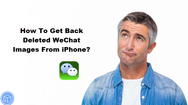 recover deleted wechat images from iphone