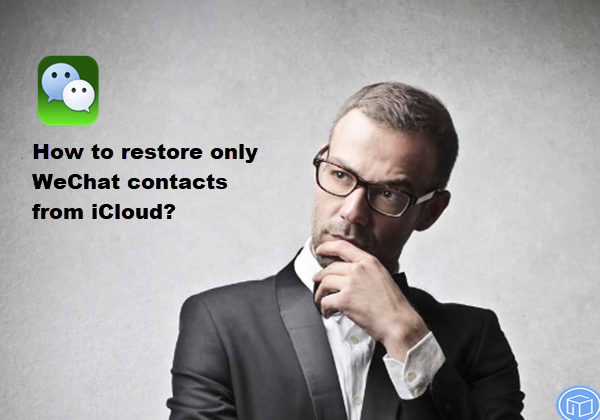 retrieve only wechat contacts from icloud