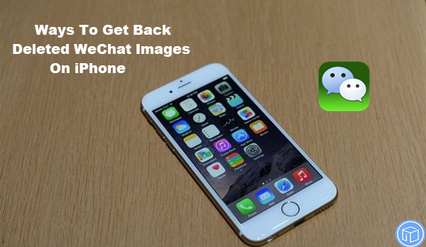 retrieve lost WeChat images on iPhone