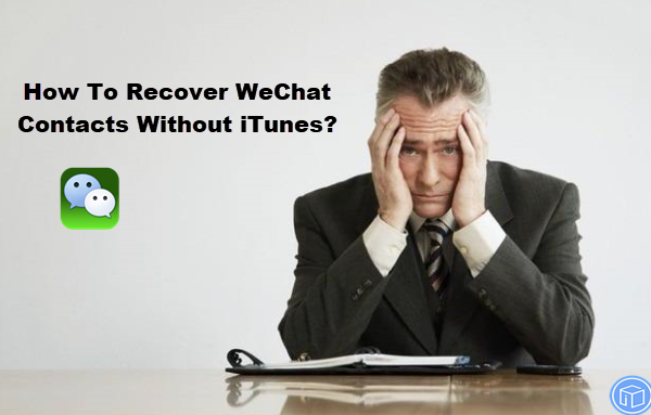 restore wechat contacts without itunes