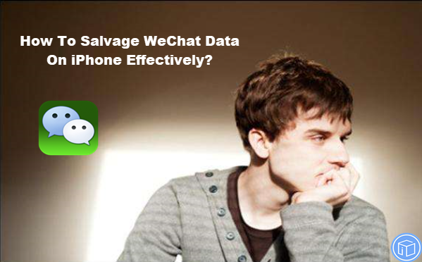 recover wechat data on iphone effectively