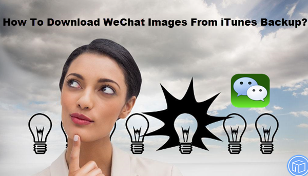 export wechat images from itunes backup