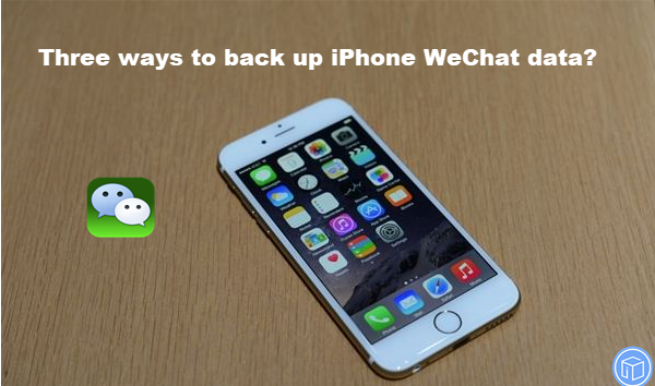 save iPhone WeChat data