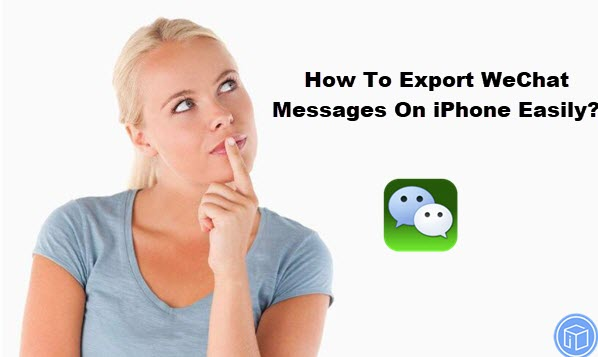 download wechat messages on iphone easily,