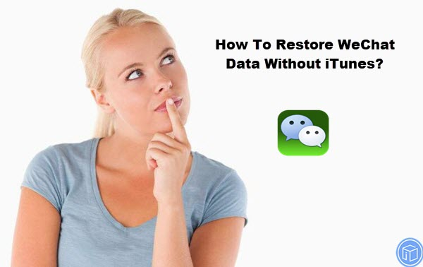 recover wechat data if no itunes