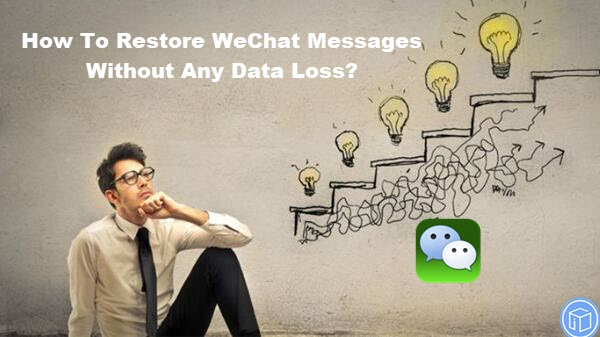 regain wechat messages without any data loss