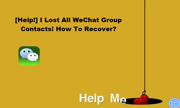 restore missing wechat group contacts