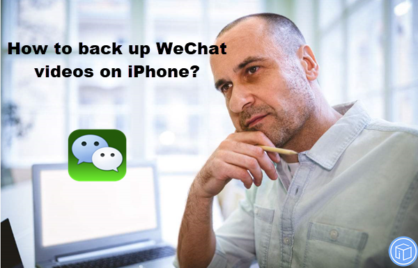 save wechat videos on iphone