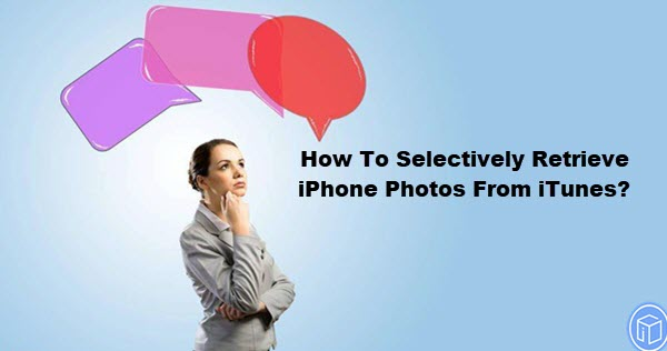 selectively restore iphone photos from itunes