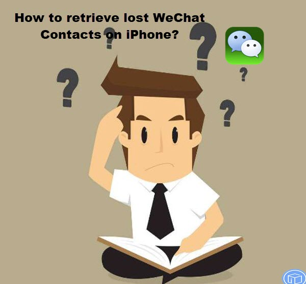 recover missing wechat contacts on iphone