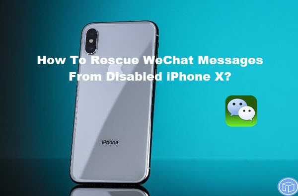 export wechat messages from disabled iphone x