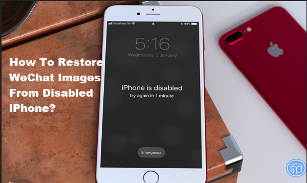 regain wechat pictures from disabled iphone