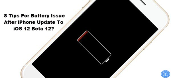 overcome battery issue after iphone update to ios 12 beta 12
